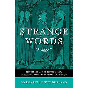 Étrange récit et réception des mots dans la Tradition médiévale de Roland par Burland & Margaret Jewett