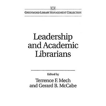 Leadership and Academic Librarians by McCabe & Gerard