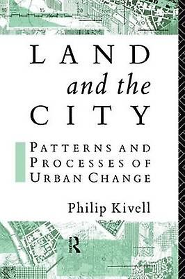 Land and the City by Kivell & Philip
