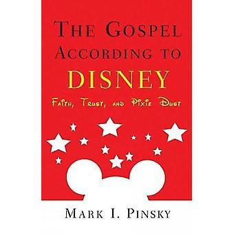 Evangelium enligt Disney tro tillit och Pixie damm av Pinsky & Mark jag.