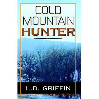Cold Mountain Hunter door Griffin & L. overleden
