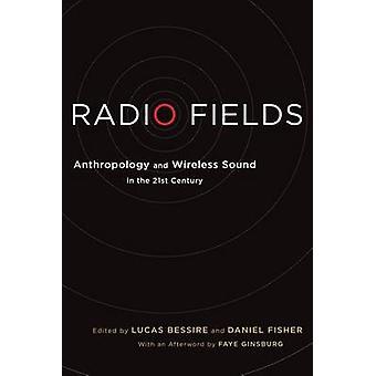 Radio felter antropologi og trådløs lyd i 21 Bessire & Lucas