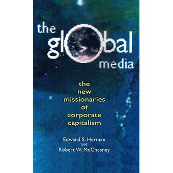 Global Media The New Missionaries of Global Capitalism by McChesney & Robert