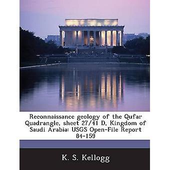 Geologia de reconhecimento do quadrângulo Qufar folha 2741 Reino da Arábia Saudita USGS OpenFile relatório 84159 por Kellogg & k S.