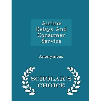 Flygbolaget förseningar och konsument Service forskare val Edition av Förenta staternas kongress huset av företrädare