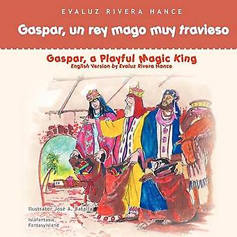 Gaspar VN rey mago muy travieso door Rivera Hance & Evaluz