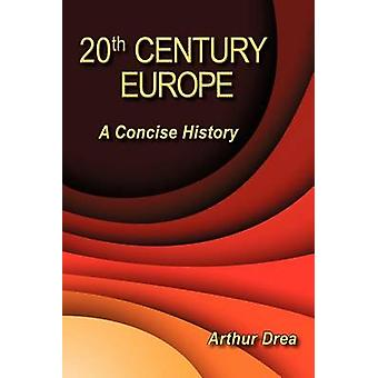 20th Century Europe A Concise History by Drea & Arthur