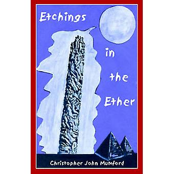 Etchings in the Ether by Mumford & Christopher John