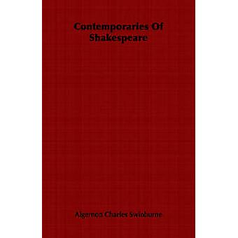 Contemporaries of Shakespeare by Swinburne & Algernon Charles