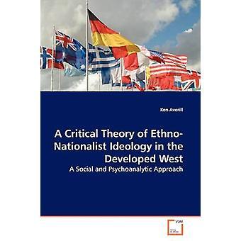 アベリルとケンによって発達した西側における EthnoNationalist イデオロギーの批判的理論