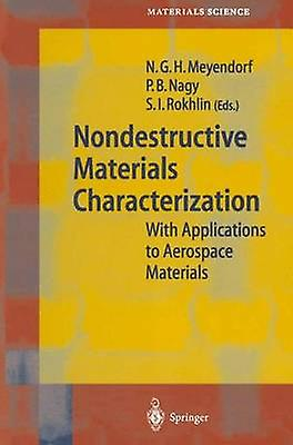 Nondestructive Materials Characterization  With Applications to Aerospace Materials by Meyendorf & Norbert G. H.