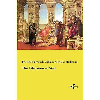 Utbildningen av människan genom Froebel & Friedrich