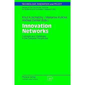 Innovation Networks  Concepts and Challenges in the European Perspective by Koschatzky & Knut