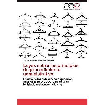 Leyes Sobre Los Principios de Procedimiento Administrativo von Machado Jim Nez & Jos Alejandro