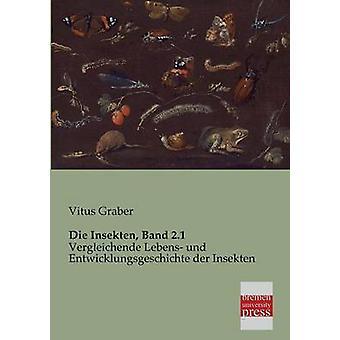 Die Insekten Band 2.1 by Graber & Vitus