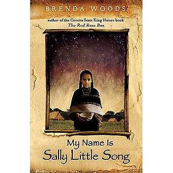 My Name Is Sally Little Song by Brenda Woods - 9780142409435 Book
