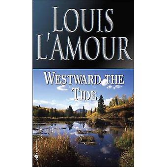 Westward the Tide (New edition) by Louis L'Amour - 9780553247664 Book