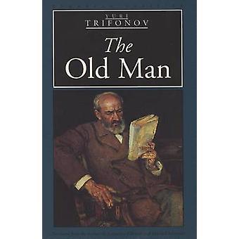 The Old Man by eIiUriai Valentinovich Trifonov - Jacqueline Edwards -