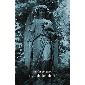 Occult London by Merlin Coverley - 9780857301345 Book