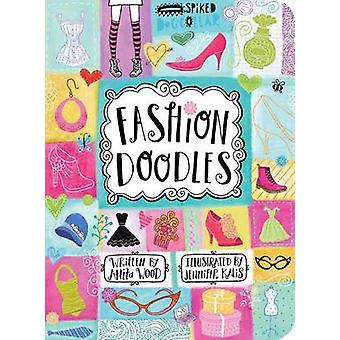 Fashion Doodles by Anita Wood - Jennifer Kalis - 9781423636076 Book