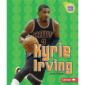 Kyrie Irving by Jon Fishman - 9781512413632 Book