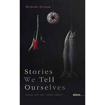Stories We Tell Ourselves -  -Dream Life - and  -Seeing Things - by Michel