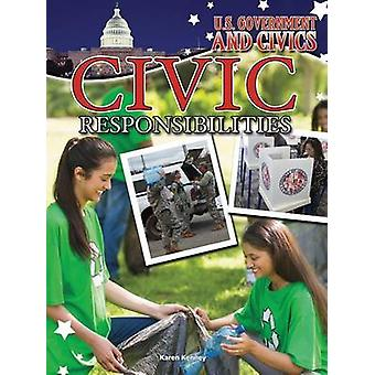 Civic Responsibilities by Karen Kenney - 9781627178075 Book