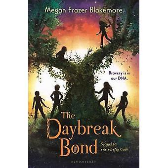 The Daybreak Bond by Megan Frazer Blakemore - 9781681194790 Book