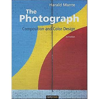 The Photograph - Composition and Color Design (2nd Revised edition) by