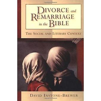 Divorce and Remarriage in the Bible - The Social and Literary Context
