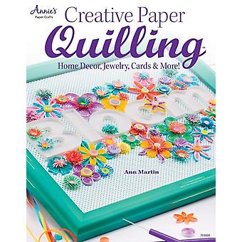 Creative Paper Quilling: Home Decor Jewelry Cards & More! (Paperback) by Martin Ann