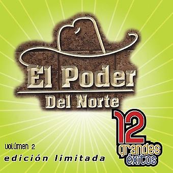 El Poder Del Norte - El Poder Del Norte: Vol. 2-12 Grandes Exitos [CD] USA importerer