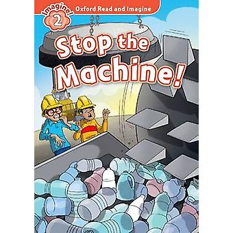 Oxford Read and Imagine Level 2 Stop The Machine audio CD pack by Paul Shipton