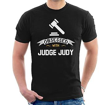 Obsessed With Judge Judy Men's T-Shirt
