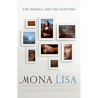 Mona Lisa - The People and the Painting by Mr Martin Kemp - Giuseppe P