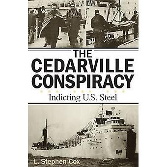 La cospirazione di Cedarville - incriminare US Steel da L. Stephen Cox - 9
