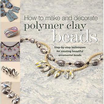 Hoe te maken van polymeer klei van Carol Blackburn kralen - boek 9780713678598