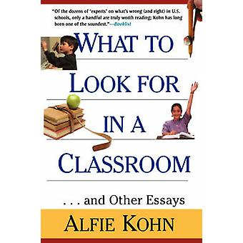 What to Look for in a Classroom and Other Essays (New edition) by Alf