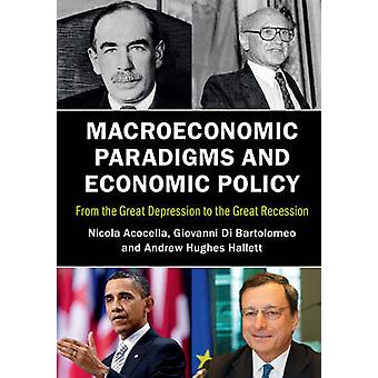 Macroeconomic Paradigms and Economic Policy - From the Great Depressio