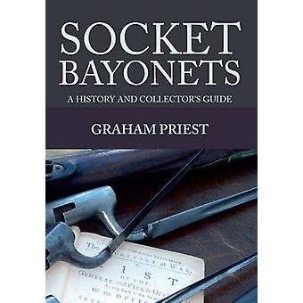 Socket Bayonets - A History and Collector's Guide by Graham Priest - 9