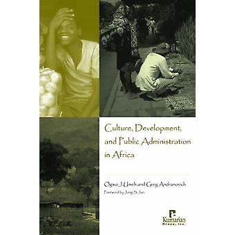 Culture - Development - and Public Administration in Africa by Ogwo J