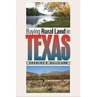 Buying Rural Land in Texas by Charles E. Gilliland - 9781603447959 Bo