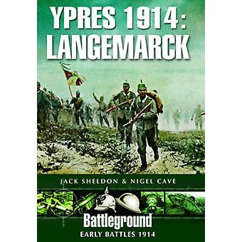 Ypres 1914 - Langemarck by Jack Sheldon - Nigel Cave - 9781781591994