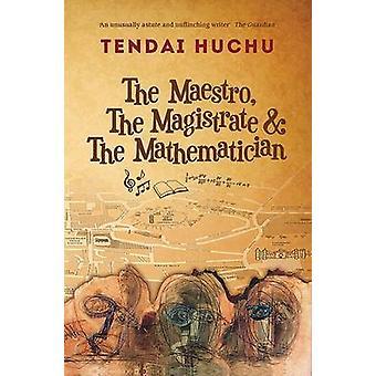 The Maestro - the Magistrate & the Mathematician by Tendai Huchu - 97