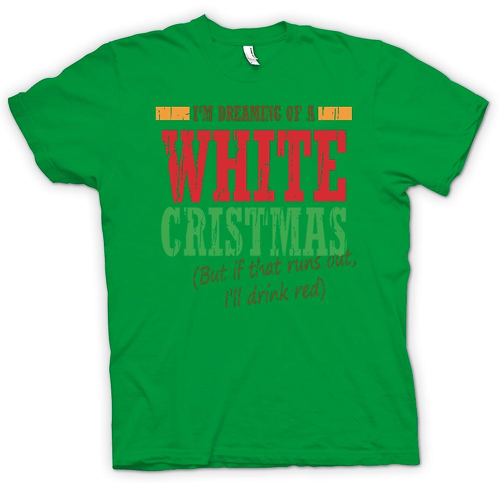 Mens T-shirt - Im Dreaming Of A White Christmas - Funny Christmas