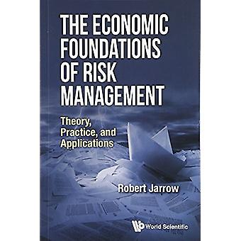 Economic Foundations Of Risk Management - The - Theory - Practice - An