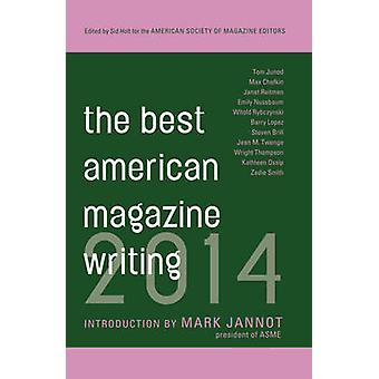 The Best American Magazine Writing - 2014 by Sid Holt - The American S