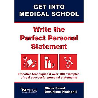 Get into Medical School - Write the Perfect Personal Statement - Effec
