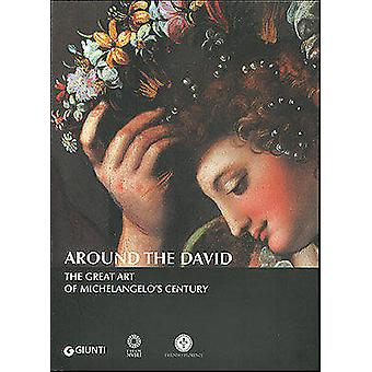 Around the David - The Great Art of Michelangelo's Century by Magnolia