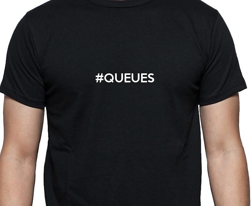 #Queues Hashag Queues Black Hand Printed T shirt
